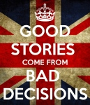 good-stories-come-from-bad-decisions